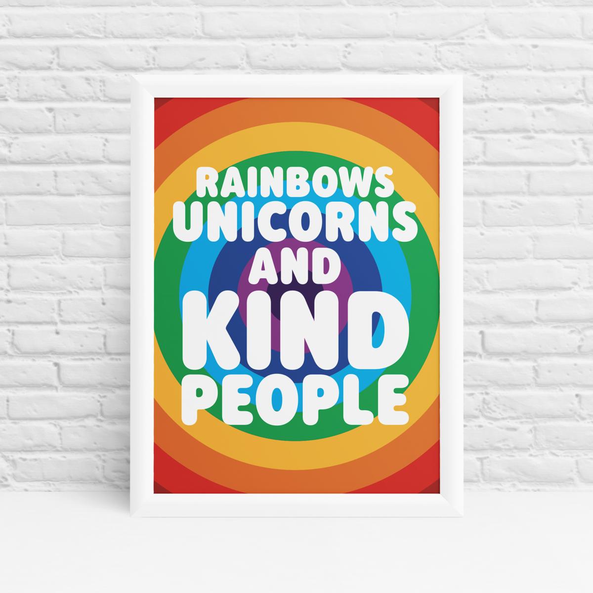 Rainbows, Unicorns and Kind People Poster