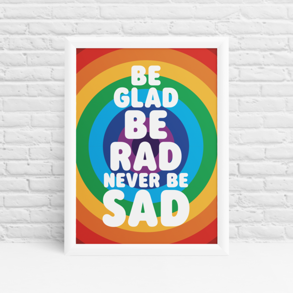 'Never Be Sad' rainbow design positive vibes wall art by Ibbleobble®